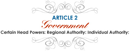 Article 2: Government: Certain Head Powers: Regional Authority: Individual Authority