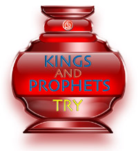 Kings and Prophets Try