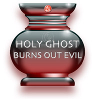 Holy Ghost Burns Out Evil