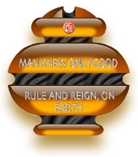 Man Knew Only Good: Rule and Reign, On Earth
